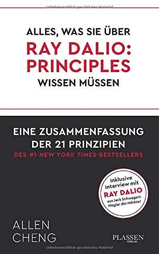Alles, was Sie über RAY DALIO: PRINICPLES wissen müssen:: Eine Zusammenfassung der 21 Prinzipien des New York Times Bestsellers