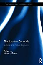 The Assyrian Genocide: Cultural and Political Legacies (Routledge Studies in Modern History)