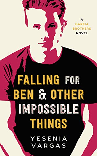 Falling for Ben & Other Impossible Things (Garcia Brothers Book 1) (English Edition)