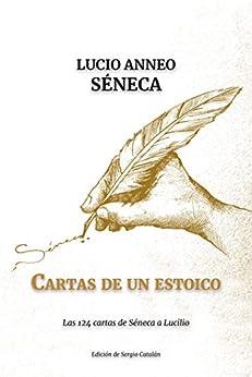 Cartas de un ESTOICO: Las 124 cartas de Séneca a Lucilio PDF EPUB Gratis descargar completo