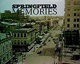 Springfield Memories (Springfield, Illinois)
