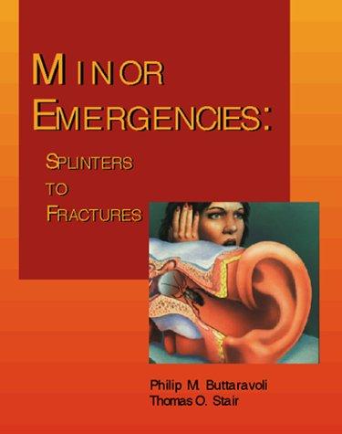 Minor Emergencies: Splinters to Fractures