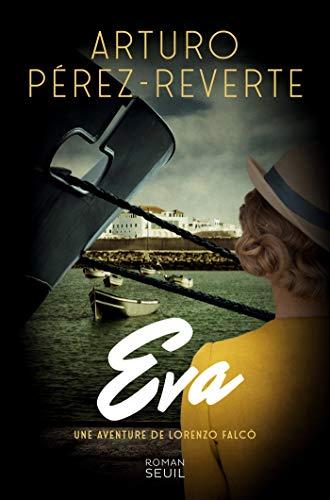 Eva (French Edition) eBook: Pérez-Reverte, Arturo: Amazon.es: Tienda Kindle