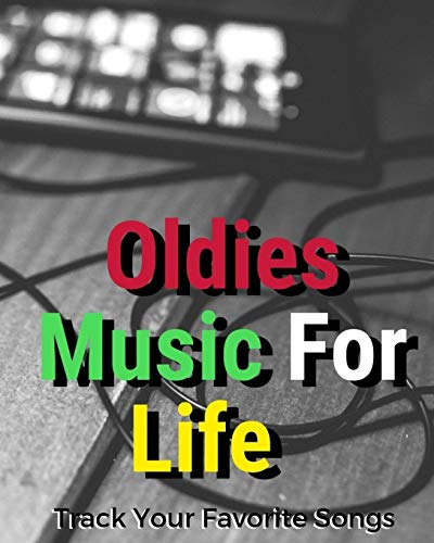 Oldies Music For Life: Blank Music Sheet Notebook | Music Log Book Playlist Logbook Keep Track of Your Favorite Songs, Tracks, Artists, Albums | Review Playlist Diary Journal | Notebook for Tracking