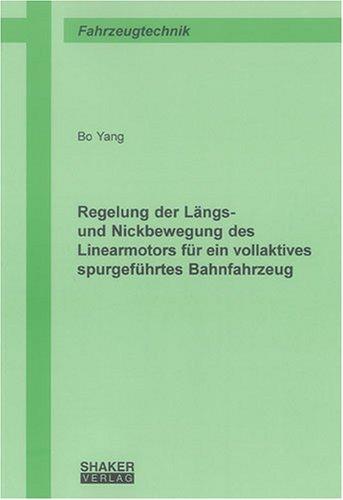 Regelung der Längs- und Nickbewegung des Linearmotors für ein vollaktives spurgeführtes Bahnfahrzeug (Berichte aus der Fahrzeugtechnik)