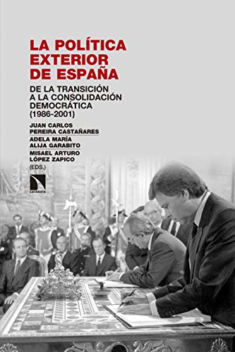 La política exterior de España: De la Transición a la consolidación democrática (1986-2001) (Investigación y debate nº 237)