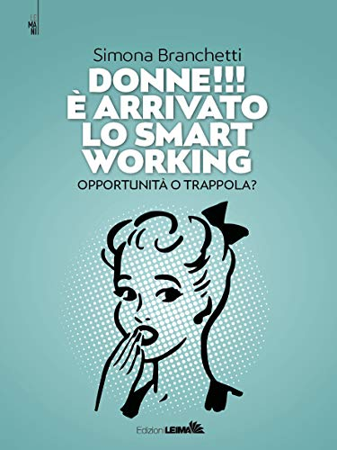 Donne è arrivato lo smart working opportunità