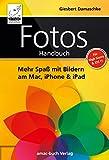 Fotos Handbuch: Mehr Spaß mit Bildern am Mac, iPhone & iPad für High Sierra & iOS 11 (German Edition...