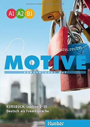 Motive Einbändige Ausgabe: Motive A1–B1: Kompaktkurs DaF.Deutsch als Fremdsprache / Kursbuch, Lektion 1–30