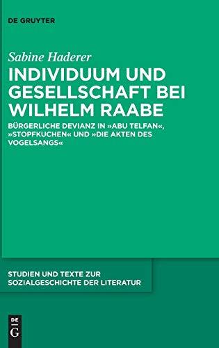 Individuum und Gesellschaft bei Wilhelm Raabe: Bürgerliche Devianz in