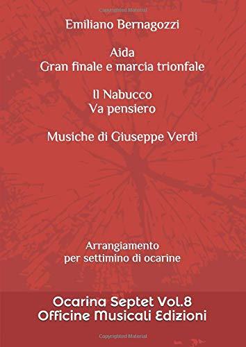 Aida - Gran finale e marcia trionfale  e   Il Nabucco - Va pensiero: Musiche di Giuseppe Verdi