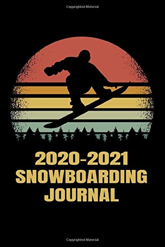 2020-2021 Snowboarding Journal: 6x9 - 120 pages - Goals and Notes, Snowboard Season Planner, Calendar Adventure Tracker, Trick Progression Checklist, ... Stats, Shopping To Do List, Resort Records