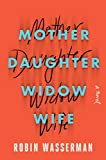 Image of Mother Daughter Widow Wife: A Novel