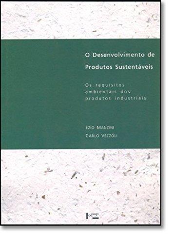 O Desenvolvimento de Produtos Sustentáveis. Os Requisitos Ambientais dos Produtos Industriais