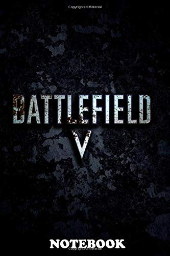 """Notebook: Battlefield V , Journal for Writing, College Ruled Size 6"""" x 9"""", 110 Pages"""