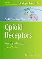 Opioid Receptors: Methods and Protocols (Methods in Molecular Biology, 2201)