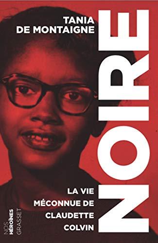 """Noire: La malmulte konata vivo de Claudette Colvin - kolekto """"Niaj heroinoj"""""""