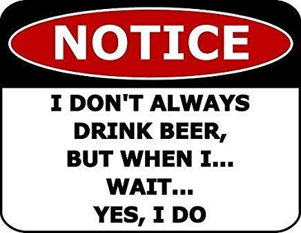 Wendana Merk op dat ik niet altijd bier drink,Maar als ik wacht Ja, Ik Teken Aluminium Metaal Waarschuwingsborden Grappige Private Property Signs Home Yard Gate Kennisgeving Teken 8