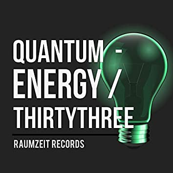 Quantum - Energy Thirtythree
