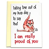 Funny Cat Congratulations Card Gifts, I am Proud of You Congrats Card, Cute School College University Graduation Card - Folded Greeting Card with Envelope, Blank Inside