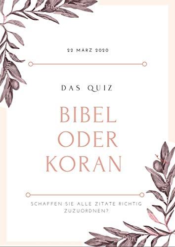 Bibel oder Koran, das Quiz: Schaffen sie alle Zitate richtig zuzuordnen?