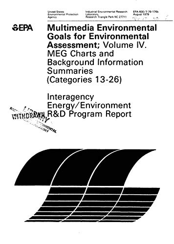 Multimedia Environmental Goals For Environmental Assessment Volume 4 MEG Charts And Background Information Summaries Categories 13-26 (English Edition)
