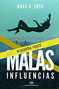 MALAS INFLUENCIAS: Colección Thriller y Novela Negra par Marc R. Soto
