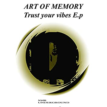 Trust Your Vibes E.p