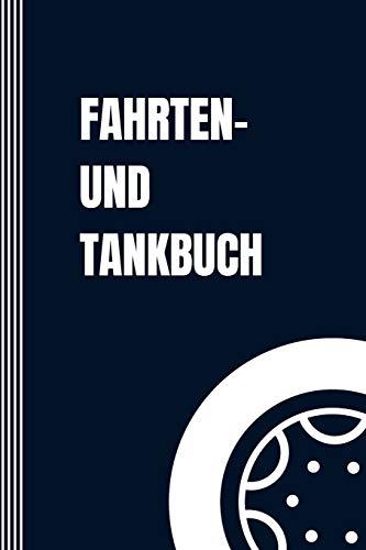 Fahrten- und Tankbuch: Logbuch für Autofahrer - Auto Tanken und Fahrtenbuch für Autobesitzer - Pkw Fahrt Tankheft, Notizbuch Für Steuer - Vintage Journal