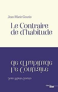 Le contraire de d'habitude par Jean-Marie Gourio