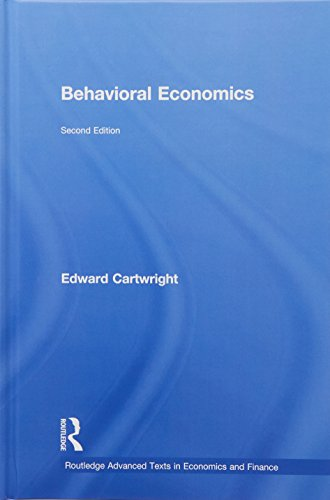 Behavioral Economics (Routlege Advanced Texts in Economics and Finance, Band 22)