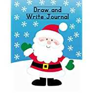 """Draw and Write Journal: Christmas Composition Notebook for Kids - Paper With Primary Lines for Writing Stories and Blank Space for Drawing Pictures - 140 Pages - 7.4"""" by 9.7"""" Santa Claus Design"""