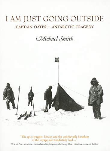 I Am Just Going Outside: Captain Oates - Antarctic Tragedy (English Edition)