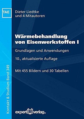 Wärmebehandlung von Eisenwerkstoffen, I:: Grundlagen und Anwendungen (Kontakt & Studium)