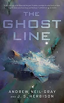 The Ghost Line: The Titanic of the Stars (Kindle Single) by [Andrew Neil Gray, J.S. Herbison]