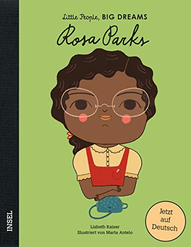 Rosa Parks: Little People, Big Dreams. Deutsche Ausgabe