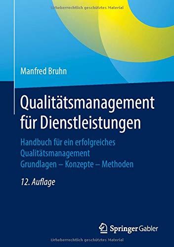 Qualitätsmanagement für Dienstleistungen: Handbuch für ein erfolgreiches Qualitätsmanagement. Grundlagen – Konzepte – Methoden