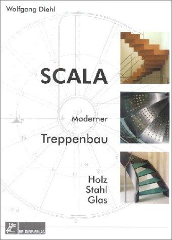 Scala - Moderner Treppenbau: Holz - Stahl - Glas