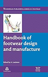 Handbook of Footwear Design and Manufacture (Woodhead Publishing Series in Textiles) Hardcover by A Luximon (Editor)
