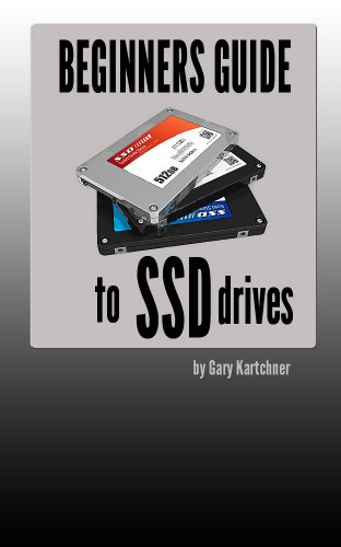 Beginners Guide to SSD Hard Drives (English Edition)