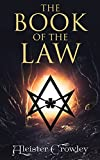 The Book of the Law: Liber AL vel Legis: The Central Sacred Text of Thelema