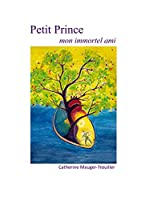 Petit Prince: mon immortel ami