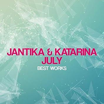 Jantika & Katarina July Best Works