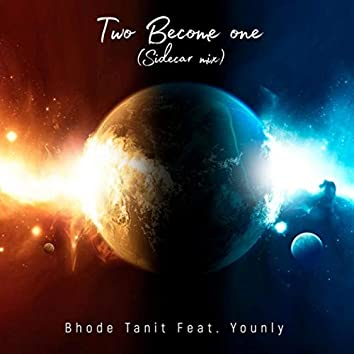 Two Become One (Sidecar Mix) [feat. Younly]