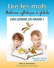 Lire les mots – Méthodes syllabique et globale - Nouvelle édition Grand format: Lire comme un Grand (Livres d'activités pour enfants) (French Edition)
