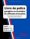 Livre de police garagiste ou revendeur de véhicules d'occasion: Pour l'enregistrement de 500 ventes de voitures et autres véhicules