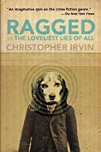Ragged; or, The Loveliest Lies of All