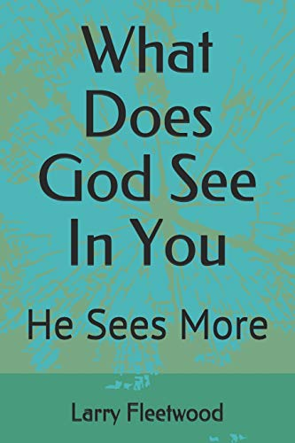 Compare Textbook Prices for What Does God See In You: He Sees More  ISBN 9798682233557 by Fleetwood Jr., Larry