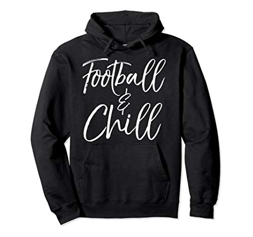 Funny Football Quote for Football Players Football & Chill Pullover Hoodie
