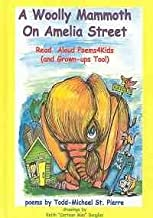 A Woolly Mammoth on Amelia Street: Read Aloud Poems4Kids (and Grown-ups Too!)